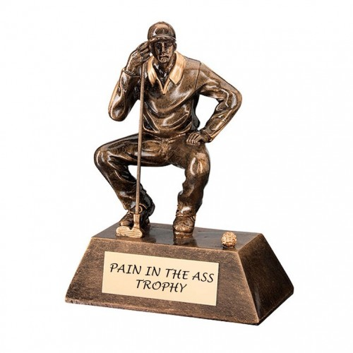 PAIN IN THE ASS TROPHY